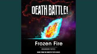 Death Battle Frozen Fire (From the Rooster Teeth Series)
