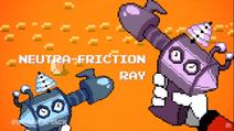 Neutra-Friction Ray