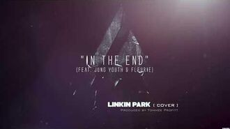 In The End Linkin Park Cover (feat. Fleurie & Jung Youth) Produced by Tommee Profitt