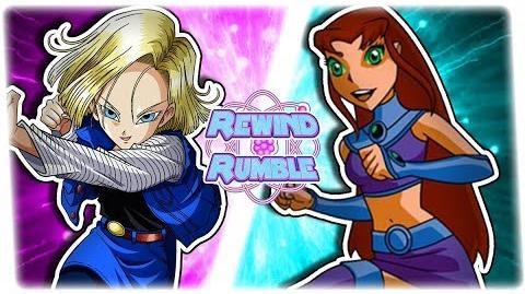 ANDROID 18 vs STARFIRE! (Dragon Ball Super vs Teen Titans) REWIND RUMBLE