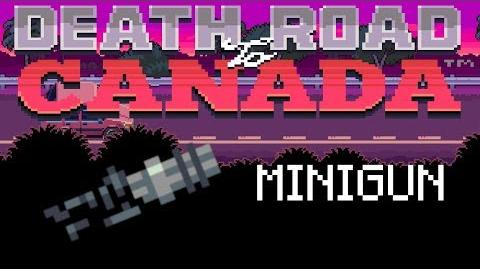 Death Road to Canada Item Guide Minigun