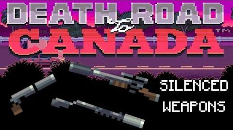 Death Road to Canada Item Guide Silenced Weapons