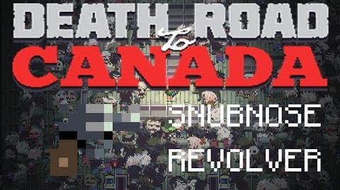 Death road to Canada Item Guide- Snubnose