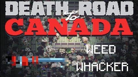 Death road to Canada Item Guide- Weed Whacker