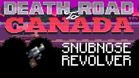 Death Road to Canada Item Guide Snubnose Revolver