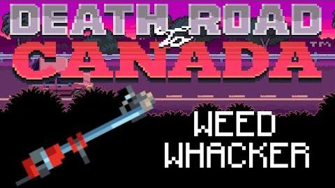 Death Road to Canada Item Guide Weed Whacker