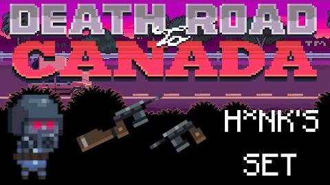 Death Road to Canada Item Guide H*nk's Set