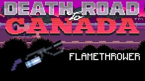 Death Road to Canada Item Guide Flamethrower