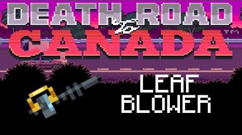 Death Road to Canada Item Guide Leaf Blower