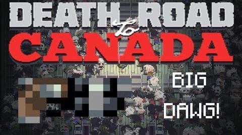 Death road to Canada Item Guide- BIG DAWG!
