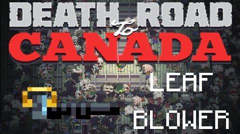 Death road to Canada Item Guide- Leaf Blower