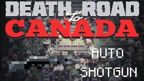 Death road to Canada Item Guide- Autoshotgun