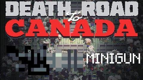Death road to Canada Item Guide- Minigun