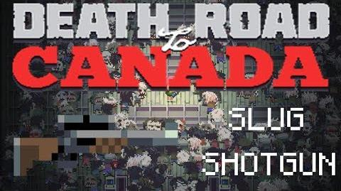 Death road to Canada Item Guide- Slug Shotgun