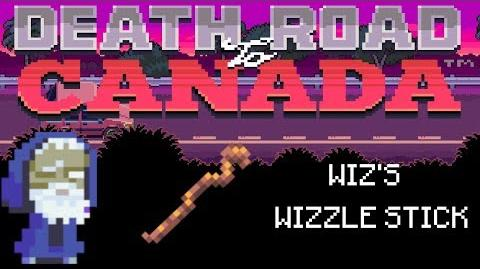 Death Road to Canada Item Guide Wiz's Wizzle Stick