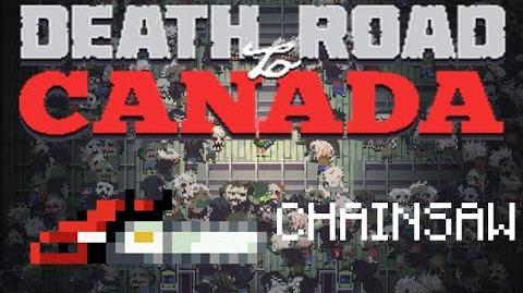 Death road to Canada Item Guide- Chainsaw