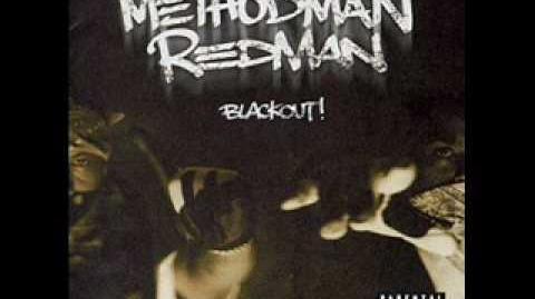 Method Man & Redman - Blackout - 02 - Blackout HQ Sound