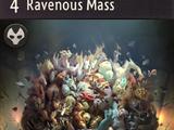 Ravenous Mass