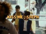 Kiss Me, Steph