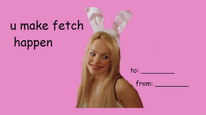 Valentineu0027s Meme   Mean Girls