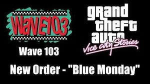 """GTA Vice City Stories - Wave 103 New Order - """"Blue Monday"""""""