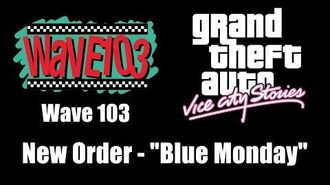 "GTA Vice City Stories - Wave 103 New Order - ""Blue Monday"""