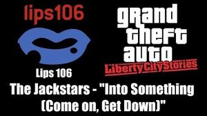 """GTA Liberty City Stories - Lips 106 The Jackstars - """"Into Something (Come on, Get Down)"""""""