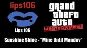 "GTA Liberty City Stories - Lips 106 Sunshine Shine - ""Mine Until Monday"""