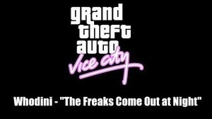"""GTA Vice City Whodini - """"The Freaks Come Out at Night"""""""