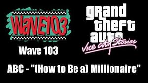 """GTA Vice City Stories - Wave 103 ABC - """"(How to Be a) Millionaire"""""""