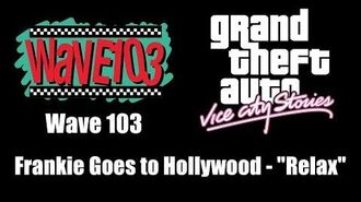"GTA Vice City Stories - Wave 103 Frankie Goes to Hollywood - ""Relax"""