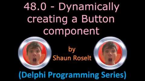 Delphi Programming Series 48.0 - Dynamically creating a Button component