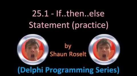 Delphi Programming Series 25.1 - If..then..else Statement (practice)
