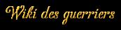 Wiki Des Guerriers