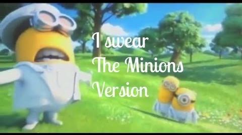 I swear - The Minions version Despicable me 2 LYRICS CLIP-0