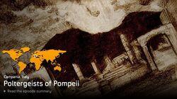 Poltergeists of Pompeii