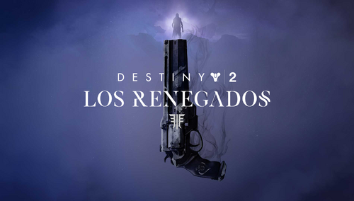 Destiny 2 Los Renegados