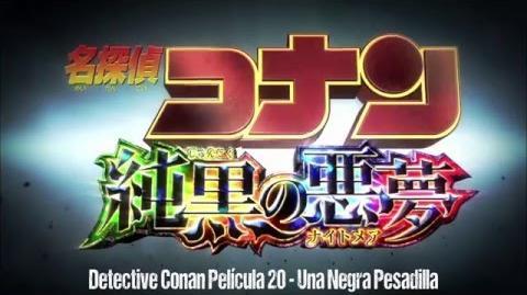 Detective Conan Película 20- Una Negra Pesadilla (Trailer 1) (sub