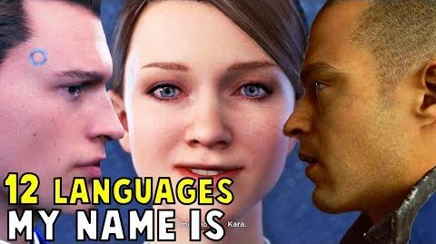 """My Name is"" in 12 Languages - Detroit Become Human"