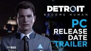 Detroit Become Human - PC Release Date Trailer Quantic Dream