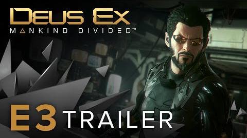 Deus Ex Mankind Divided – E3 2015 Tráiler