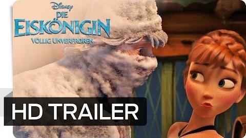 DIE EISKÖNIGIN - VÖLLIG UNVERFROREN - Offizieller Deutscher Trailer 2 Disney HD