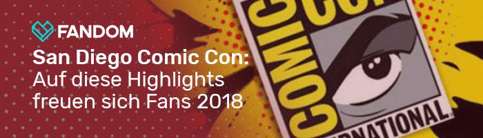 San Diego Comic Con 2018 Vorschau