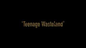 5x09 - Teenage Wasteland 1
