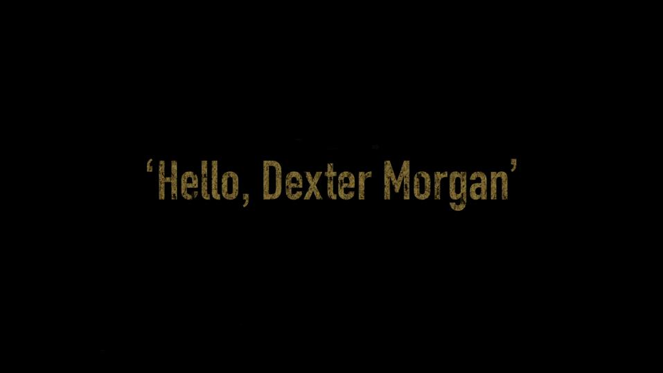 Episode 411: Hello, Dexter Morgan | Dexter Wiki | FANDOM