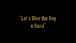 Let's Give the Boy a Hand