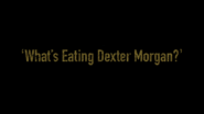 83 What's Eating Dexter Morgan