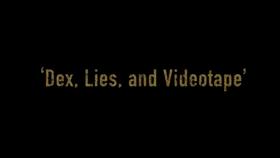 2x06 - Dex, Lies and Videotape 1