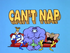 Cant Nap