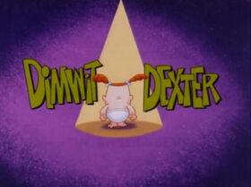 Dimwit Dexter Title Card